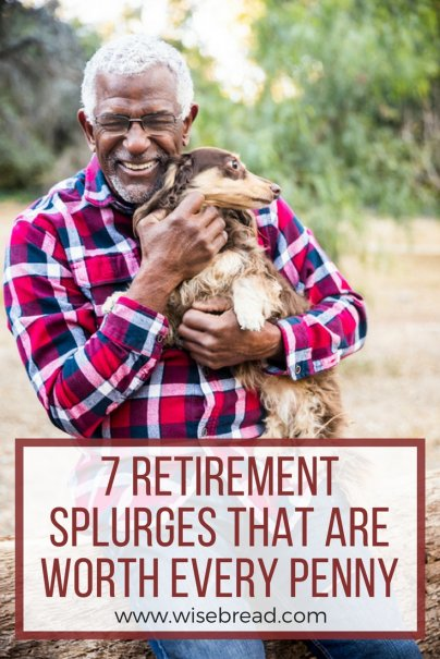7 Retirement Splurges That Are Worth Every Penny