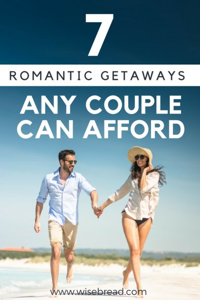 7 Romantic Getaways Any Couple Can Afford