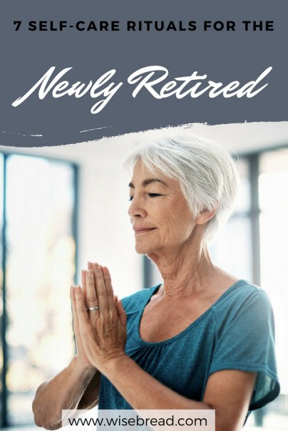 7 Self-Care Rituals for the Newly Retired
