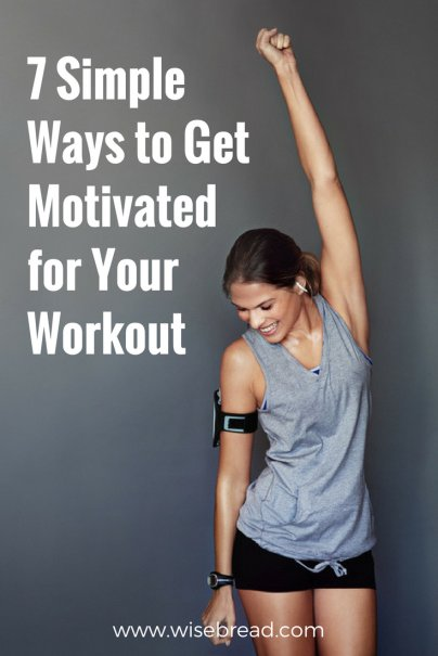 7 Simple Ways to Get Motivated for Your Workout
