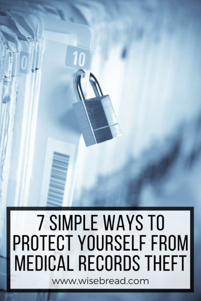 7 Simple Ways to Protect Yourself From Medical Records Theft