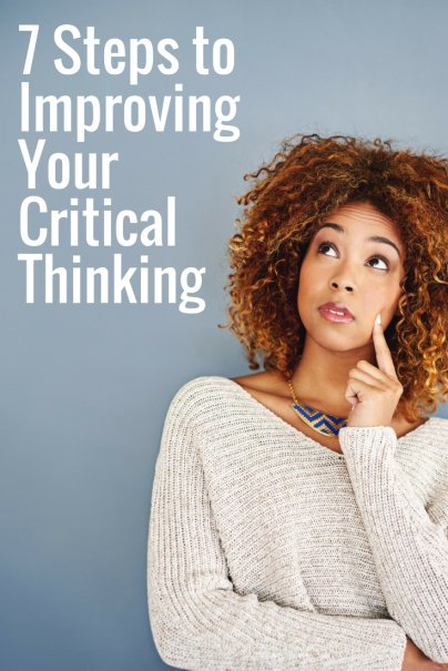 7 Steps to Improving Your Critical Thinking