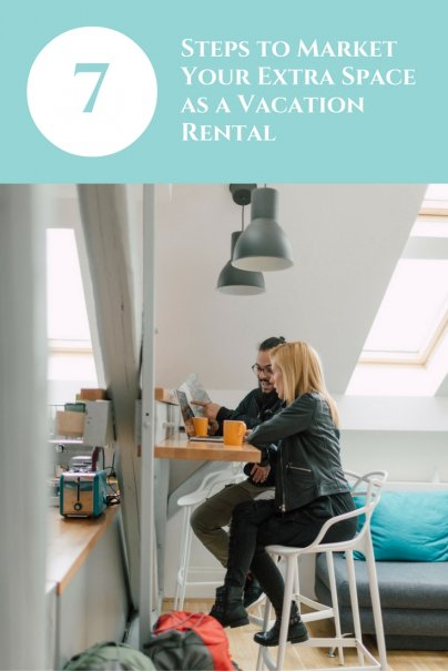 7 Steps to Market Your Extra Space as a Vacation Rental
