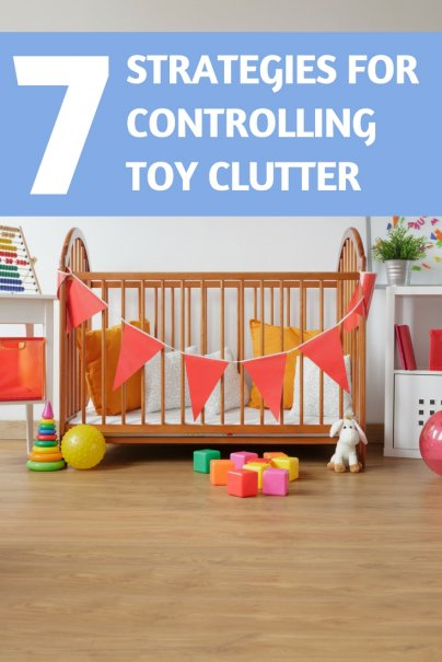 7 Strategies for Controlling Toy Clutter