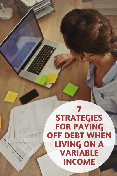 7 Strategies for Paying Off Debt When Living on a Variable Income