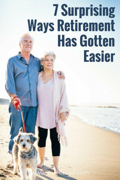 7 Surprising Ways Retirement Has Gotten Easier