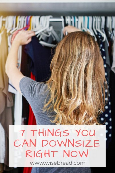 7 Things You Can Downsize Right Now