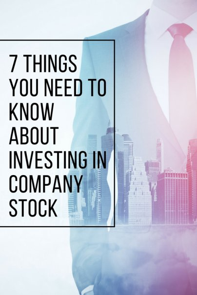 7 Things You Need to Know About Investing in Company Stock