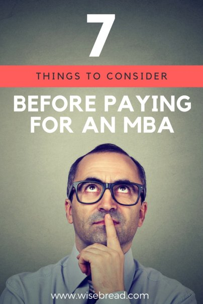 7 Things to Consider Before Paying for an MBA