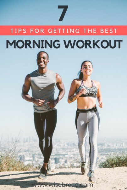 7 Tips for Getting the Best Morning Workout