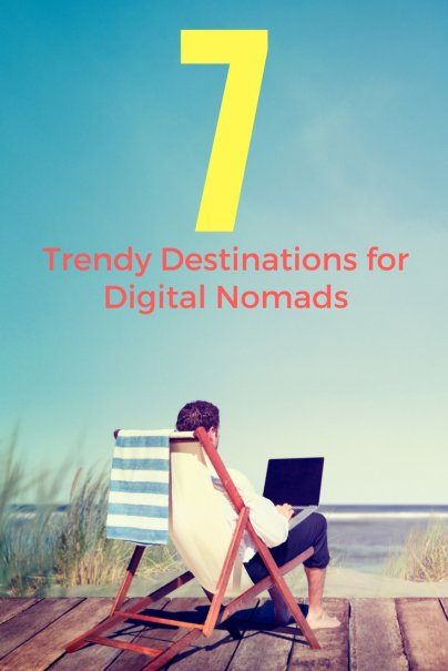 7 Trendy Destinations for Digital Nomads