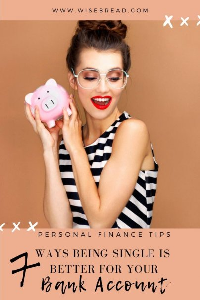Have a single income? We'll show you why living single is better for your personal finance and bank account! You have extra money to spend on yourself, don't have to worry about a big food budget, and more! We've got 7 reasons why the single life can be good for your finances | #personalfinance #singleincome #moneymatters