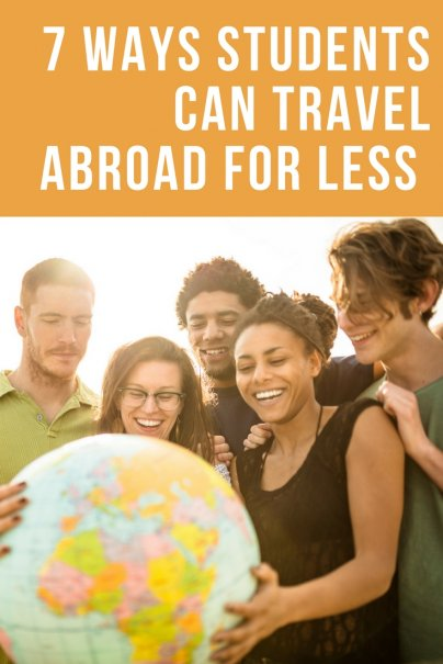7 Ways Students Can Travel Abroad for Less