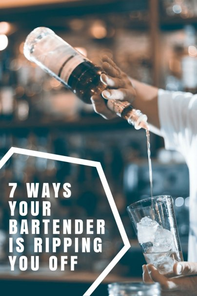 7 Ways Your Bartender Is Ripping You Off