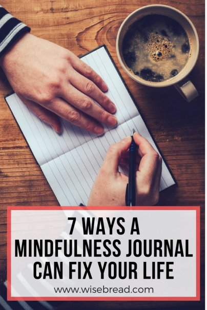 7 Ways a Mindfulness Journal Can Fix Your Life