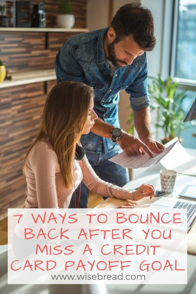 7 Ways to Bounce Back After You Miss a Credit Card Payoff Goal