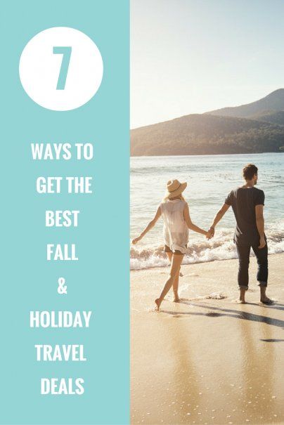 7 Ways to Get the Best Fall and Holiday Travel Deals