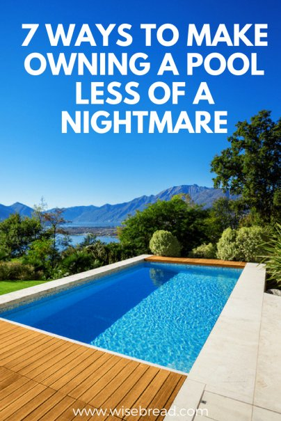 7 Ways to Make Owning a Pool Less of a Nightmare