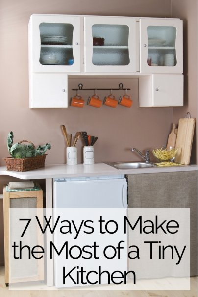 7 Ways to Make the Most of a Tiny Kitchen