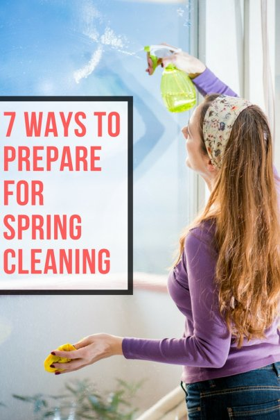 7 Ways to Prepare for Spring Cleaning