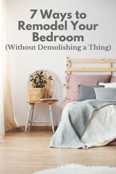 7 Ways To Remodel Your Bedroom Without Demolishing A Thing