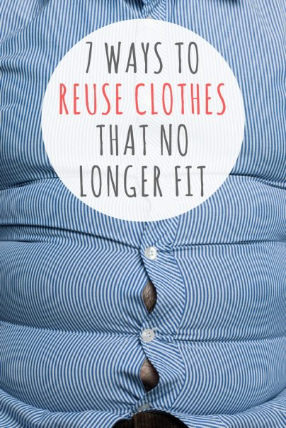 7 Ways to Reuse Clothes That No Longer Fit