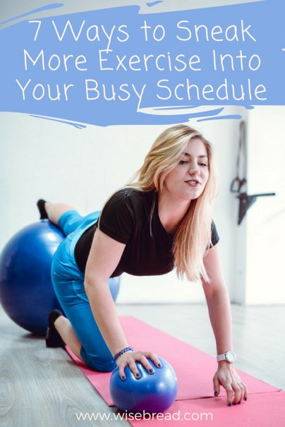 7 Ways to Sneak More Exercise Into Your Busy Schedule