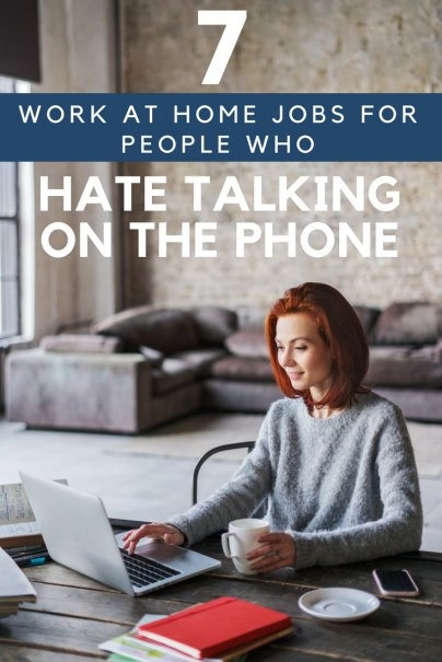 7 Work-From-Home Jobs for People Who Hate Talking on the Phone