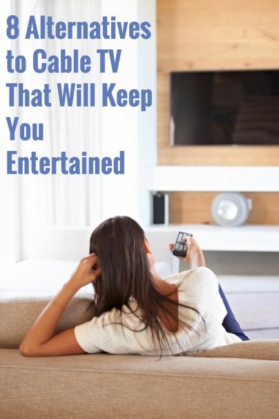 8 Alternatives to Cable TV That Will Keep You Entertained