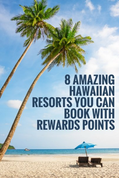 8 Amazing Hawaiian Resorts You Can Book With Rewards Points