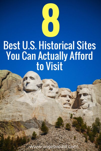 8 Best U.S. Historical Sites You Can Actually Afford to Visit