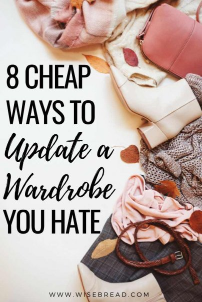 Want a new wardrobe on a budget? We've got eight frugal and cheap ways to update a wardrobe you hate.   #frugaltips #savemoney #budget