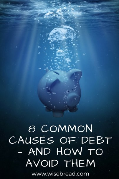 8 Common Causes of Debt — And How to Avoid them