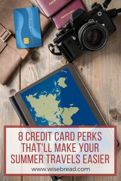 8 Credit Card Perks That'll Make Your Summer Travels Easier
