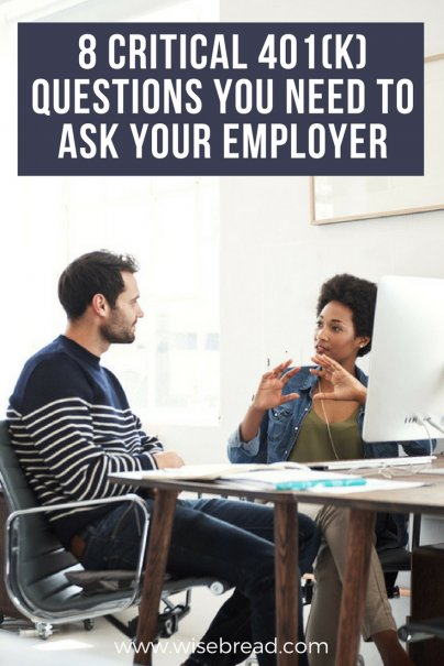 8 Critical 401(k) Questions You Need to Ask Your Employer