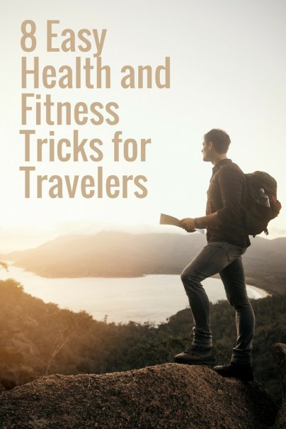 8 Easy Health and Fitness Tricks for Travelers