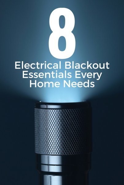 8 Electrical Blackout Essentials Every Home Needs