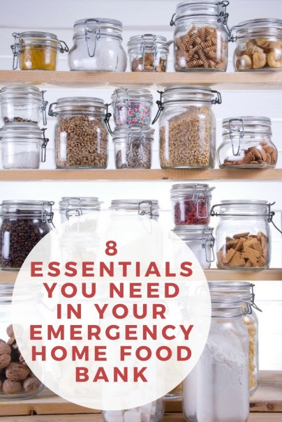 8 Essentials You Need in Your Emergency Home Food Bank