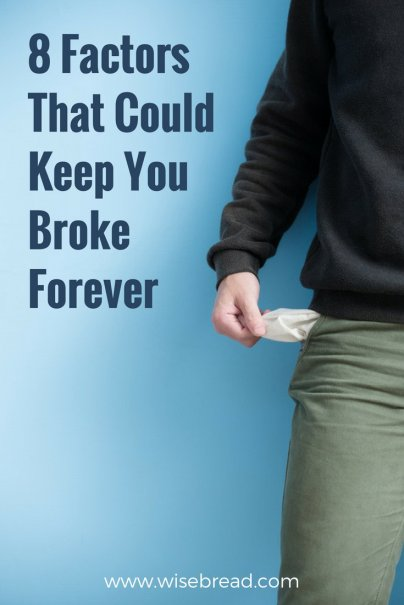 8 Factors That Could Keep You Broke Forever