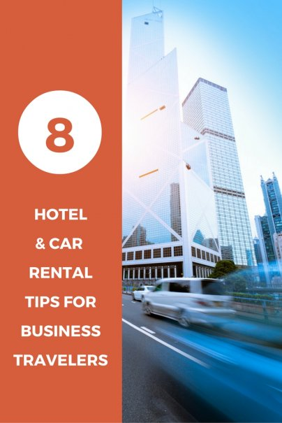 8 Hotel and Car Rental Tips for Business Travelers