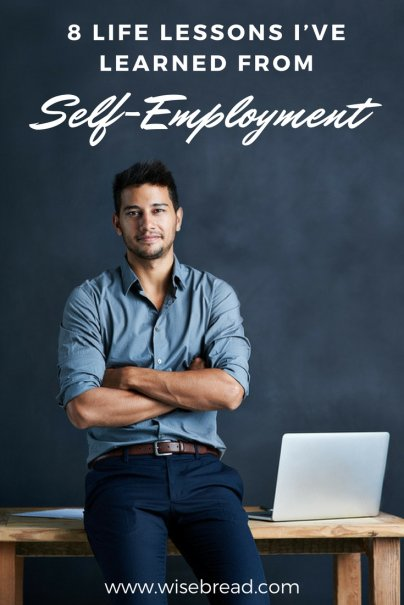 8 Life Lessons I've Learned from Self-Employment