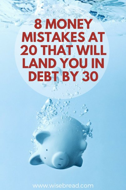 8 Money Mistakes at 20 That Will Land You in Debt by 30