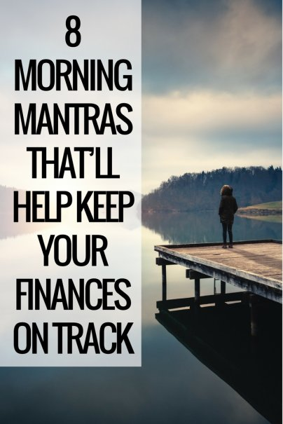 8 Morning Mantras That'll Help Keep Your Finances on Track