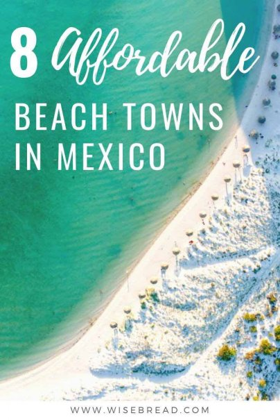 Mexico is filled with gorgeous beach towns, and the good thing is, most of them are cheap and budget friendly. Here are eight of the most affordable Mexican beach towns to visit, plus why you should go. | #mexico #cheapdestinations #mexicotravel