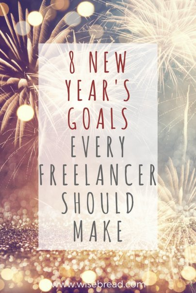 8 New Year's Goals Every Freelancer Should Make
