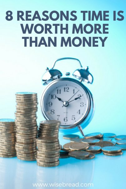 8 Reasons Time Is Worth More Than Money