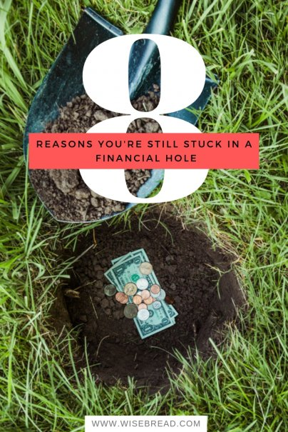 8 Reasons You're Still Stuck in a Financial Hole