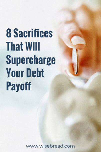 8 Sacrifices That Will Supercharge Your Debt Payoff