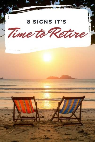8 Signs It's Time to Retire