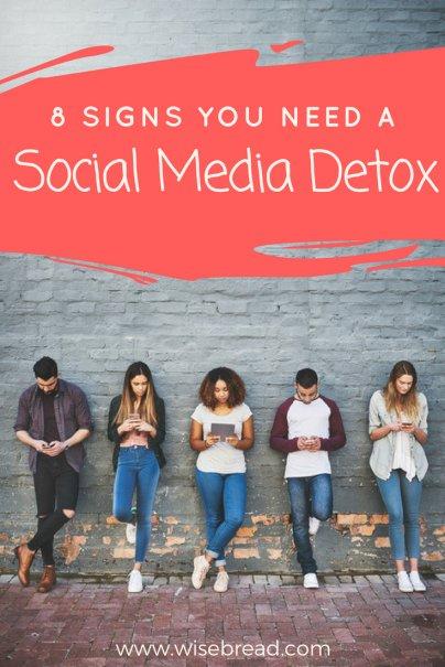 8 Signs You Need a Social Media Detox